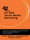 42 Rules for B2B Social Media Marketing (eBook): Learn Proven Strategies and Field-Tested Tactics through Real World Success Stories