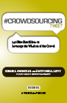 #CROWDSOURCING tweet Book01 (eBook): 140 Bite-Sized Ideas to Leverage the Wisdom of the Crowd