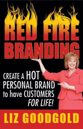 Red Fire Branding (eBook): Creating a Hot Personal Brand so that Customers Choose You!