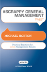 #SCRAPPY GENERAL MANAGEMENT tweet Book01 (eBook): Practical Practices for Great Management Results