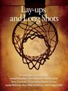 Lay-ups and Long Shots (eBook): Eight Short Stories