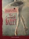 The Cursed Ballet (eBook): Dario Quincy Academy of Dance Series, Book 3