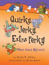 Quirky, Jerky, Extra Perky More about Adjectives by Brian P. Cleary eBook