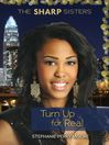 #3 Turn Up for Real (eBook)