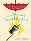 #1 Can You Say Catastrophe? (eBook)