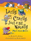 Lazily, Crazily, Just a Bit Nasally More about Adverbs by Brian P. Cleary eBook