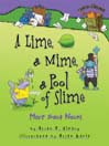 A Lime, a Mime, a Pool of Slime More about Nouns by Brian P. Cleary eBook