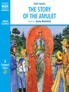 The Story of the Amulet (MP3): Psammead Trilogy, Book 3
