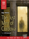The Just Men of Cordova (MP3): Four Just Men Series, Book 3