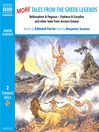 More Tales from the Greek Legends (MP3)