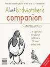 A Bad Birdwatcher's Companion (MP3): Or a Personal Introduction to Britain's 50 Most Obvious Birds