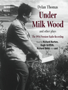 Under Milk Wood and Other Plays (MP3)