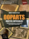 Ooparts. Objetos imposibles (eBook)