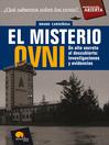 El misterio OVNI (eBook): Un alto secreto al descubierto: investigaciones y evidencias