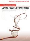 Anti-envejecimiento (eBook): Cómo retrasar el reloj biológico, aumentar la energía y mantener la agudeza mental