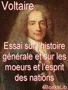 Essai sur l'histoire générale et sur les moeurs et l'esprit des nations, depuis Charlemagne jusqu'à nous jours (eBook)