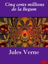 Cinq cents millions de la Begum (eBook)