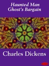 Haunted Man Ghost's Bargain (eBook)