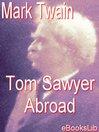 Tom Sawyer Abroad (eBook): Tom Sawyer and Huck Finn Series, Book 3