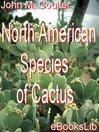 North American Species of Cactus (eBook)