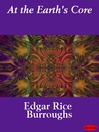 At the Earth's Core (eBook): Pellucidar Series, Book 1