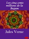 Les cinq cents millions de la Begum (eBook)