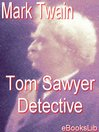 Tom Sawyer, Detective (eBook): Tom Sawyer and Huck Finn Series, Book 4