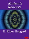 Maiwa's Revenge (eBook): Allan Quatermain Series, Book 4