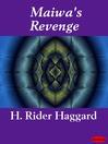 Maiwa's Revenge (eBook): Allan Quatermain Series, Book 4