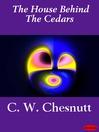 The House Behind the Cedars (eBook)