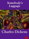 Somebody's Luggage (eBook)
