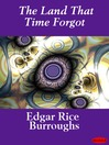 The Land That Time Forgot (eBook): Caspak Trilogy, Book 1