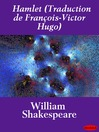 Hamlet (Traduction de François-Victor Hugo) (eBook)