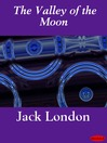 The Valley of the Moon (eBook)
