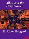 Allan and the Holy Flower (eBook): Allan Quatermain Series, Book 7