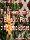 The Different Forms of Flowers on Plants of the Same Species (eBook)