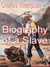 Biography of a Slave (eBook)
