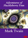 The Adventures of Huckleberry Finn (eBook): Tom Sawyer and Huck Finn Series, Book 2