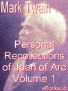The Personal Recollections of Joan of Arc - Volume 1 (eBook)