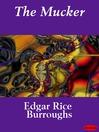 The Mucker (eBook): The Mucker Series, Book 1