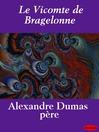 Le Vicomte de Bragelonne (eBook): d'Artagnan Romance Series, Book 3