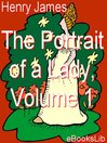 The Portrait of a Lady, Vol. 1 (eBook)