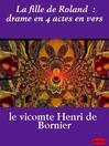 La fille de Roland (eBook): Drame en 4 actes en vers