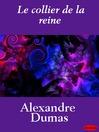 Le Collier de la Reine, Volume 1 & Volume 2 (eBook)