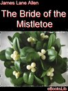The Bride of the Mistletoe (eBook)