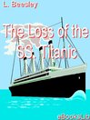 The Loss of the SS. Titanic (eBook)