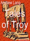 Tales of Troy (eBook)