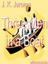 Three Men in a Boat (eBook): Three Men in a Boat Series, Book 1