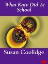 What Katy Did At School (eBook): Katy Did Series, Book 2