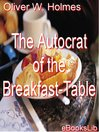 The Autocrat of the Breakfast-Table (eBook)